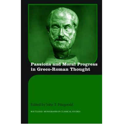 Passions and Moral Progress in Greco-Roman Thought