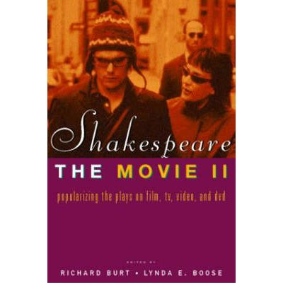 Shakespeare, the Movie II : Popularizing the Plays on Film, TV, Video and DVD