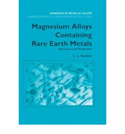 Magnesium Alloys Containing Rare-Earth Metals: Volume 3 : Structure and Properties