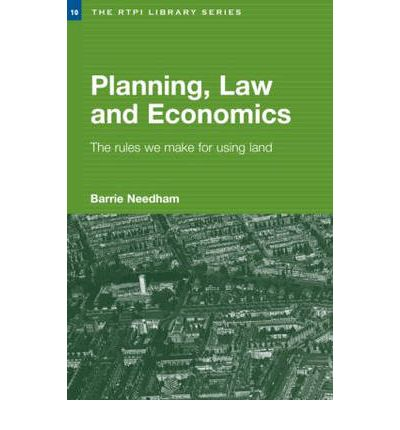 Planning, Law and Economics: The Rules We Make for Using Land