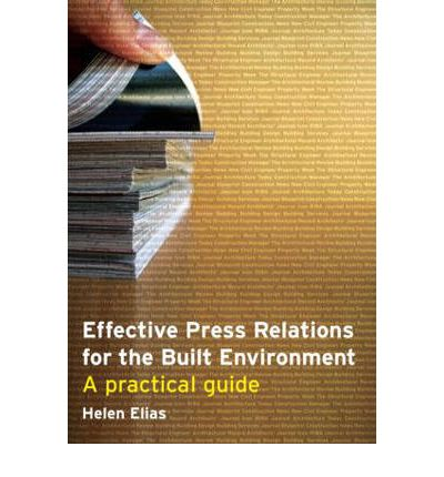 Effective Press Relations for the Built Environment : A Practical Guide