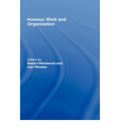 Humour, Work and Organization