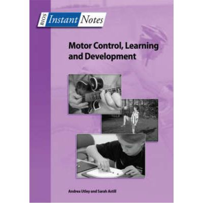 BIOS Instant Notes in Motor Control, Learning and Development