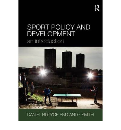 policy of sport development Sport development as a public policy priority has historically been on the periphery of governments' political agendas this is not the case in the early twenty-first century however.