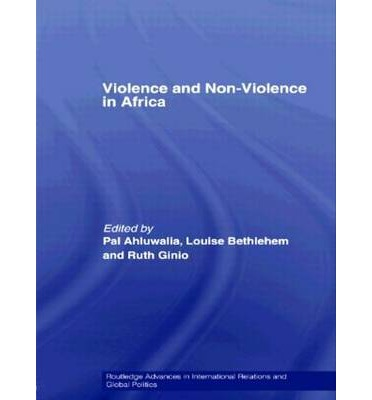 Violence and Non-violence in Africa : Multidisciplinary Perspectives