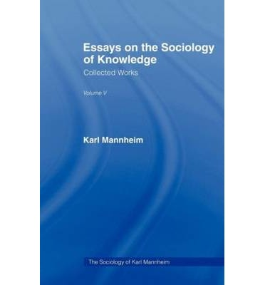 essays on the sociology of knowledge karl mannheim