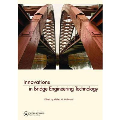 Innovations in Bridge Engineering Technology : Selected Papers, 3rd NYC Bridge Conf., 27-28 August 2007, New York, USA