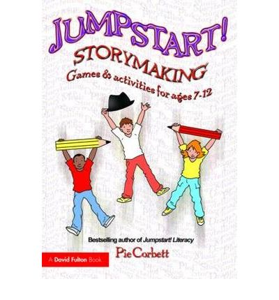 Jumpstart! Storymaking: Games and Activities for Ages 7-12