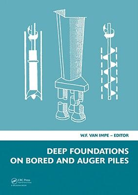 Deep Foundations on Bored and Auger Piles - Bap V : 5th International Symposium on Deep Foundations on Bored and Auger Piles (BAP V), 8-10 September 2008, Ghent, Belgium