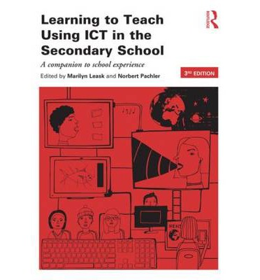 Scarica Amazon ebook Learning to Teach Using ICT in the Secondary School : A Companion to School Experience by Marilyn Leask,Norbert Pachler"