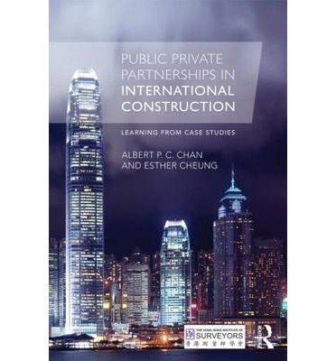 Public Private Partnerships in International Construction : Learning from Case Studies