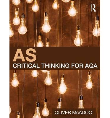 aqa critical thinking as level Aqa critical thinking past papers unit 2 aqa home develops analytical and critical thinking skills encourages an appreciation of how specification for exams from.