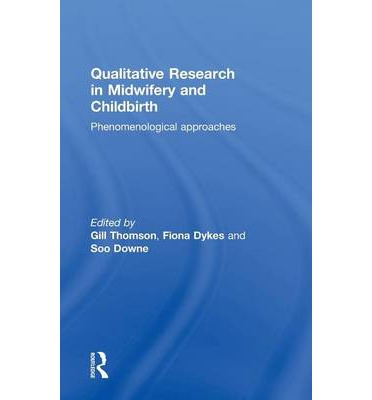 Qualitative Research in Midwifery and Childbirth
