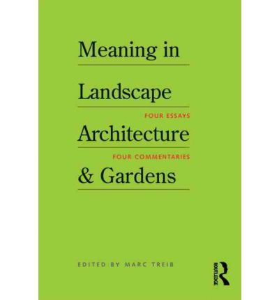 Meaning In Landscape Architecture And Gardens Marc Treib border=