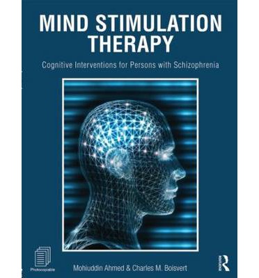 Mind Stimulation Therapy : Cognitive Interventions for Persons with Schizophrenia