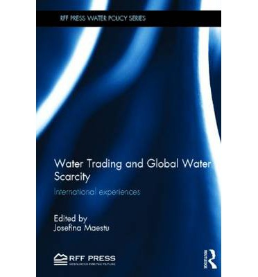 Water Trading and Global Water Scarcity : International Perspectives