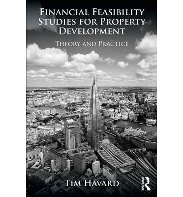 Financial Feasibility Studies for Property Development : Theory and Practice
