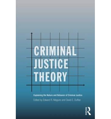 criminal justice theory of crime Selected topics in crime and criminal justice:  this course provides students with an introduction to the theory and practice of restorative justice.