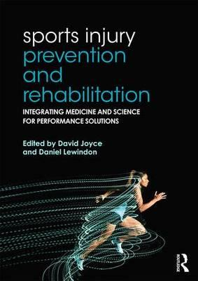 Sports Injury Prevention and Rehabilitation : Integrating Medicine and Science for Performance Solutions
