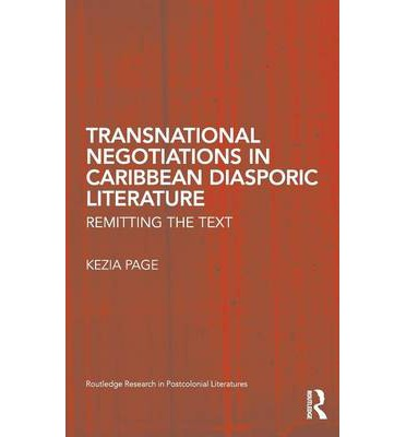 Transnational Negotiations in Caribbean Diasporic Literature : Remitting the Text