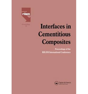 Interfaces in Cementitious Composites : International Conference : Papers