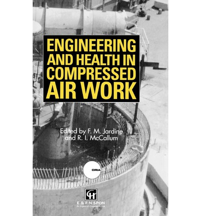 Engineering and Health in Compressed Air Work : Proceedings of the International Conference, Oxford, September 1992