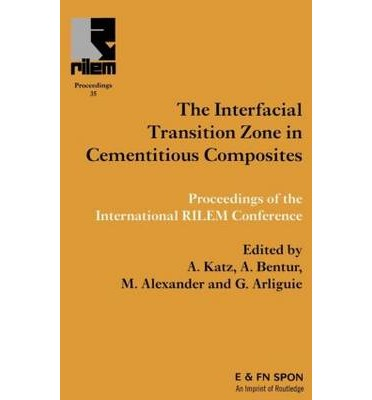 Interfacial Transition Zone in Cementitious Composites : Proceedings of the International RILEM Conference