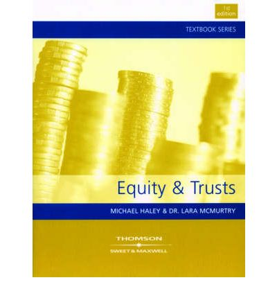 equity and trusts The law of trusts, that there were, until 1873 in england, two main separate courts – courts of law and courts of equity trust law was a product of courts of equity.