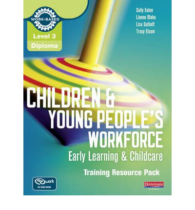 children and young peoples workforce level3 Level 3 diploma for the children and young people's workforce – social care pathway the level 3 diploma for the children and young people's workforce (england) (qcf.