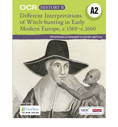 OCR A Level History B: Different Interpretations Witch Hunting Early Modern Europe c.1560-