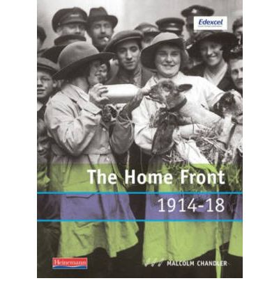 Modern World History for Edexcel Coursework Topic Book: Home Front 1914-18