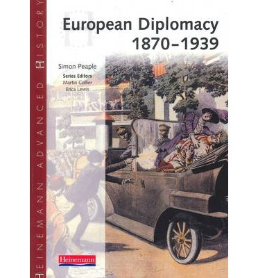 Heinemann Advanced History: European Diplomacy 1870-1939
