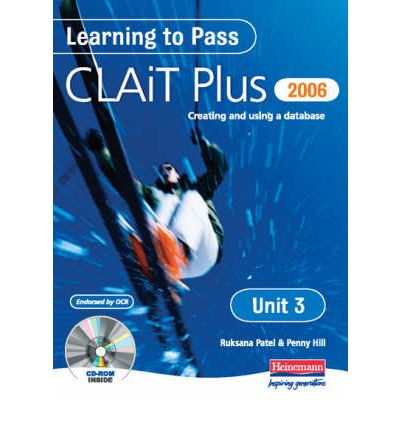 Learning to Pass CLAIT Plus 2006 (Level 2) UNIT 3 Creating and Using a Database