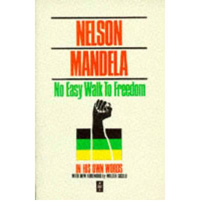 nelson mandela no easy walk freedom No easy walk to freedom contains nelson mandela's famous speech at the rivonia trial now regarded as among the greatest speeches ever given his closing statement is .