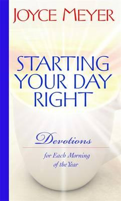 Starting Your Day Right : Devotions for Each Morning of the Year