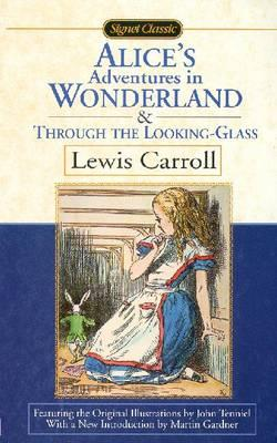 Download gratuito di ebook pdf Alices Adventures in Wonderland : and through the Looking Glass by Lewis Carroll 0451527747 PDF