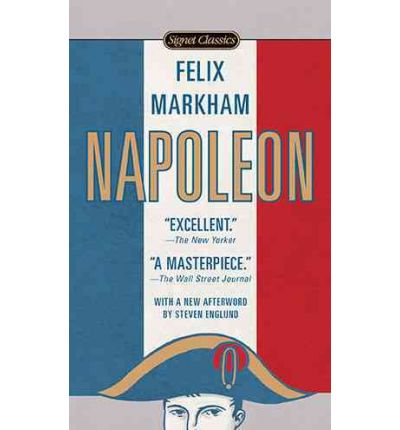 an analysis of the book napoleon by felix markham Napoleon as seen by felix markham this paper provides a reading of felix markham's book, napoleon and the awakening of europe this five page paper has no additional .
