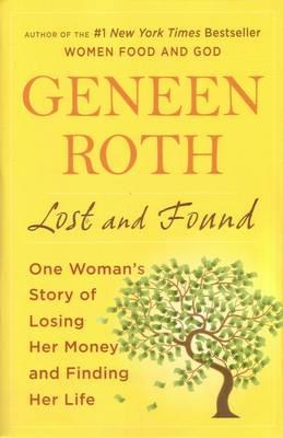 Lost and Found : One Woman's Story of Losing Her Money and Finding Her Life