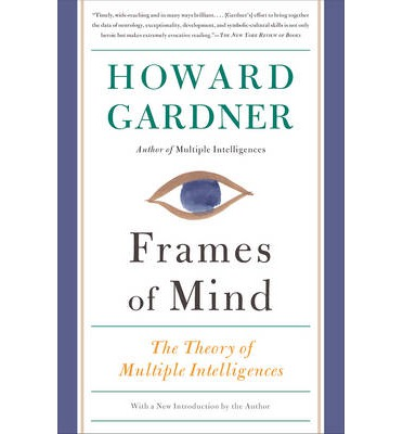 Frames of Mind : The Theory of Multiple Intelligences