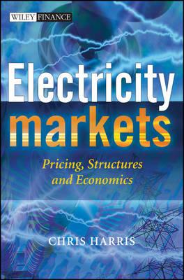 Download gratuito di epub mobi ebooks Electricity Markets : Pricing, Structures and Economics in italiano PDF RTF DJVU by Chris Harris