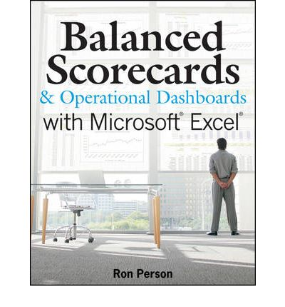 Balanced Scorecards and Operational Dashboards with Microsoft Excel