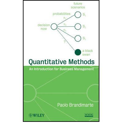 quantitative methods in business and management Amet journal of management 71 jan – june 2011 importance of quantitative techniques in managerial decisions abstract the term 'quantitative techniques' refers to the methods used to quantify.