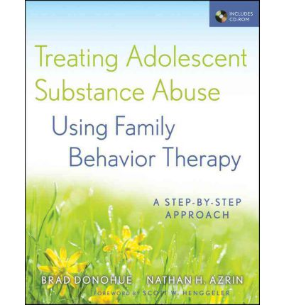 Treating Adolescent Substance Abuse Using Family Behavior Therapy : A ...