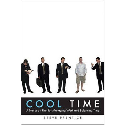 Free and downloadable books Cool Time : A Hands-on Plan for Managing Work and Balancing Time PDB