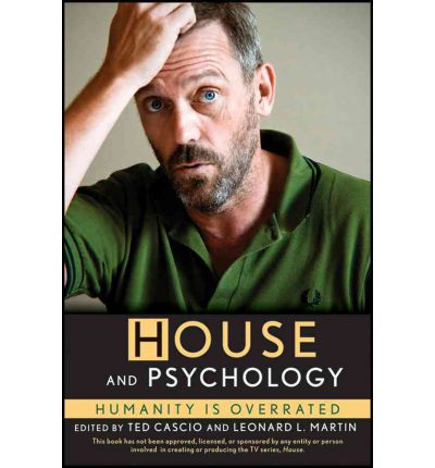House and Psychology : Humanity is Overrated