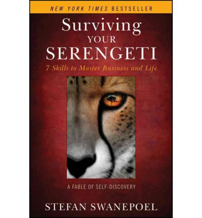 Surviving Your Serengeti : 7 Skills to Master Business and Life
