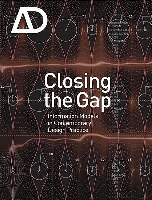 Closing the Gap : Information Models in Contemporary Design Practice