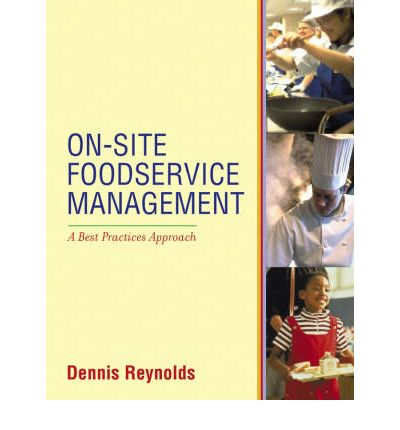 On-site Foodservice Management : A Best Practices Approach