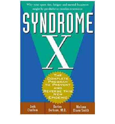 Syndrome X : The Complete Program to Prevent and Reverse Insulin Resistance