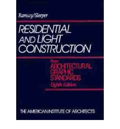 Residential and Light Construction from Architectural Graphic Standards